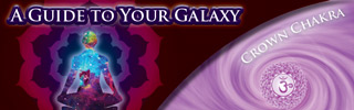 Guide to your Galaxy - Crown Chakra