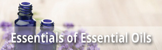Quick Essentials of Essential Oils